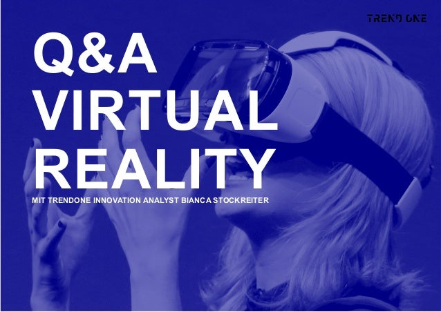 Q&A VIRTUAL REALITYMIT TRENDONE INNOVATION ANALYST BIANCA STOCKREITER