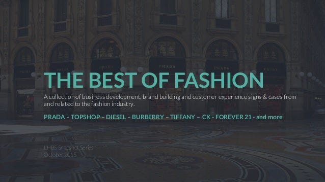 THE BEST OF FASHION A collection of business development, brand building and customer experience signs & cases from and re...