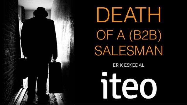 DEATH OF A (B2B) SALESMAN ERIK ESKEDAL