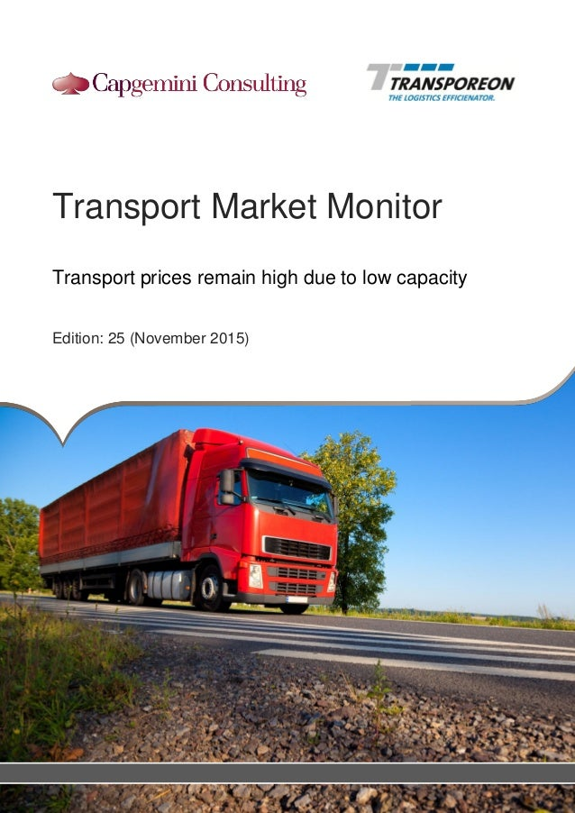 Transport Market Monitor Transport prices remain high due to low capacity Edition: 25 (November 2015)