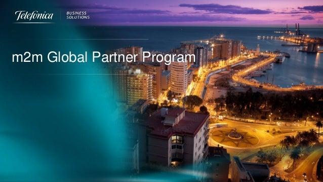 Global Partner Sales © Telefónica | All rights reserved m2m m2m Global Partner Program