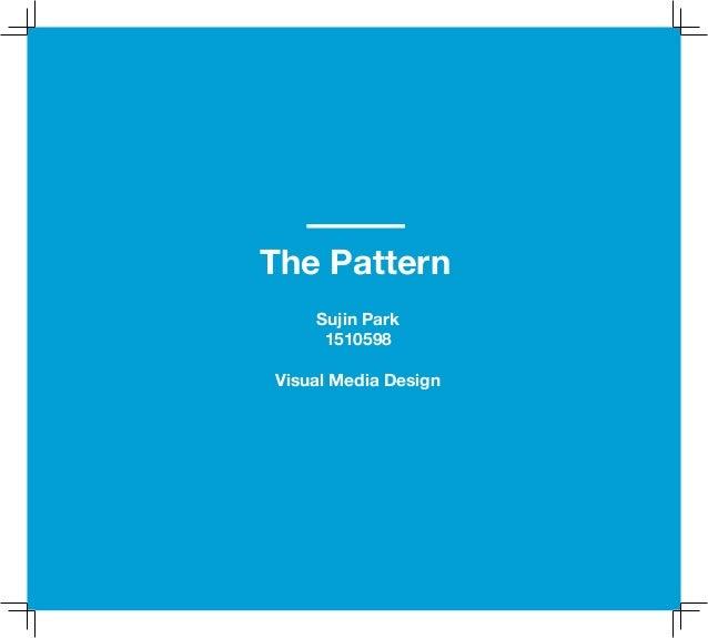 The Pattern Sujin Park 1510598 Visual Media Design