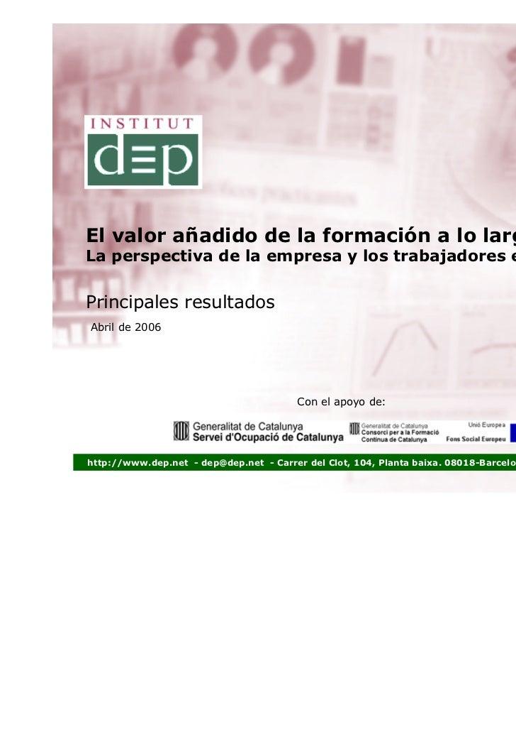 El valor añadido de la formación a lo largo de la vidaLa perspectiva de la empresa y los trabajadores en CatalunyaPrincipa...