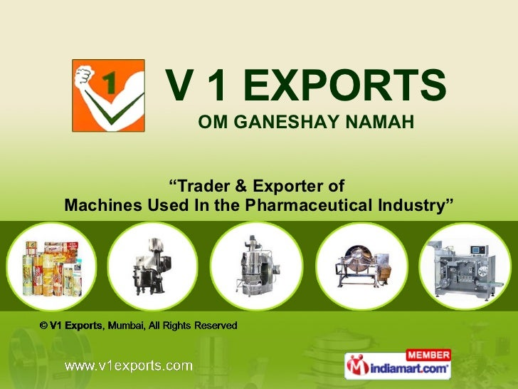 """ Trader & Exporter of  Machines Used In the Pharmaceutical Industry"" V 1 EXPORTS OM GANESHAY NAMAH"