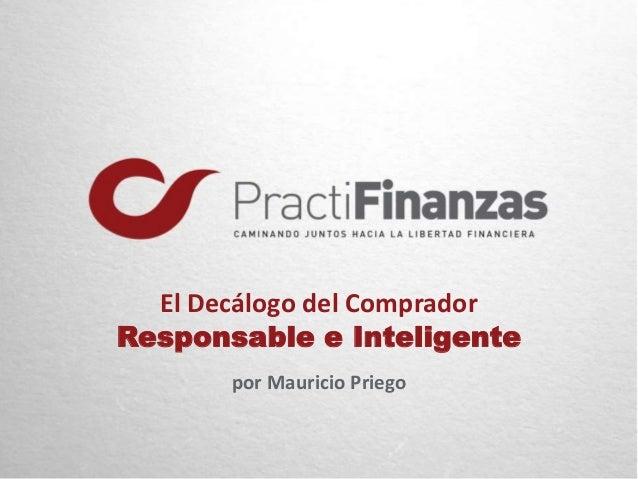 El Decálogo del Comprador Responsable e Inteligente por Mauricio Priego