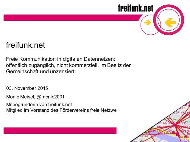 freifunk.net Freie Kommunikation in digitalen Datennetzen: öffentlich zugänglich, nicht kommerziell, im Besitz der Gemeins...