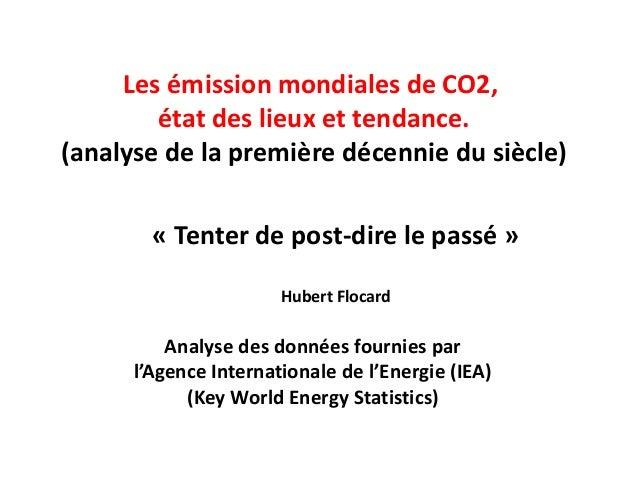 Les émission mondiales de CO2, état des lieux et tendance. (analyse de la première décennie du siècle) Analyse des données...