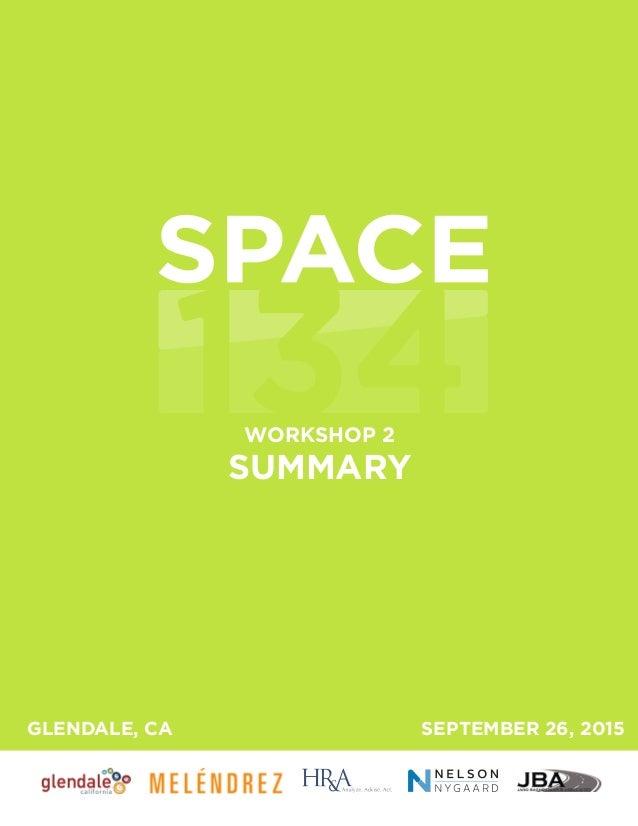 WORKSHOP 2 SUMMARY SEPTEMBER 26, 2015GLENDALE, CA