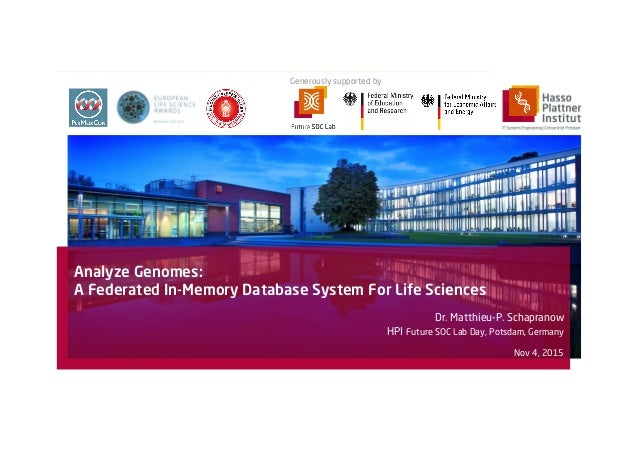Analyze Genomes: A Federated In-Memory Database System For Life Sciences Dr. Matthieu-P. Schapranow HPI Future SOC Lab Day...