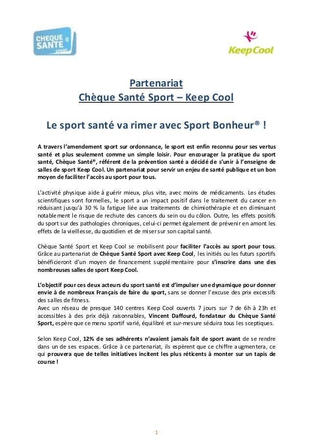 1 Partenariat Chèque Santé Sport – Keep Cool Le sport santé va rimer avec Sport Bonheur® ! A travers l'amendement sport su...