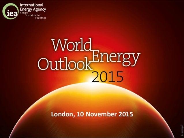 ©OECD/IEA2015 London, 10 November 2015