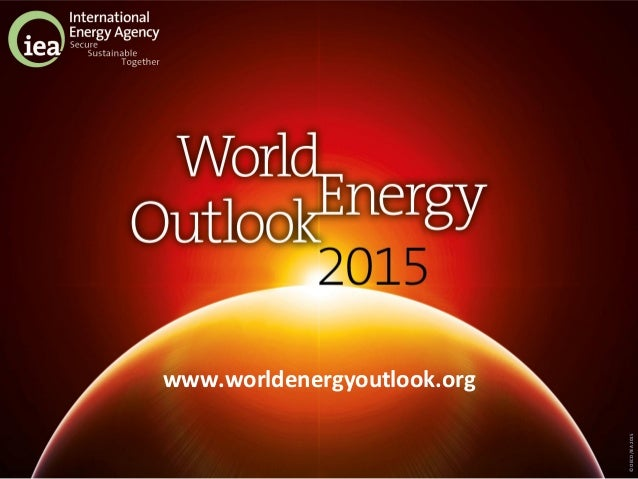 ©OECD/IEA2015 www.worldenergyoutlook.org
