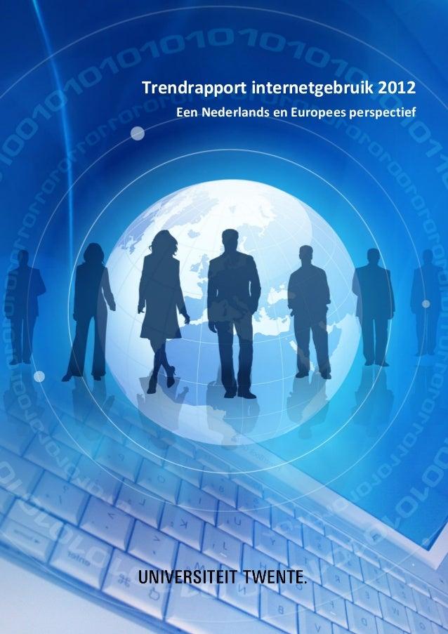 Trendrapport internetgebruik 2012    Een Nederlands en Europees perspectief                                     1