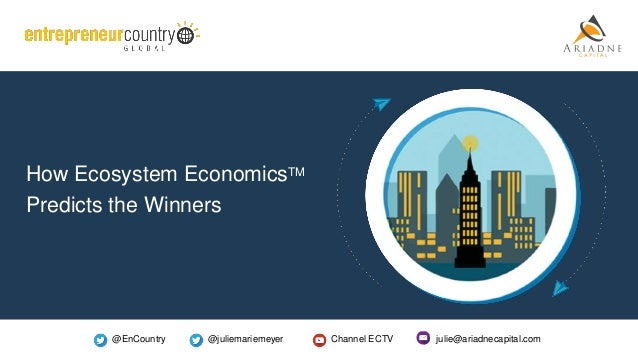 @EnCountry @juliemariemeyer Channel ECTV julie@ariadnecapital.com How Ecosystem EconomicsTM Predicts the Winners