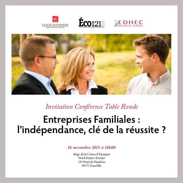 Invitation Conférence Table Ronde Entreprises Familiales : l'indépendance, clé de la réussite ? 16 novembre 2015 à 18h00 S...