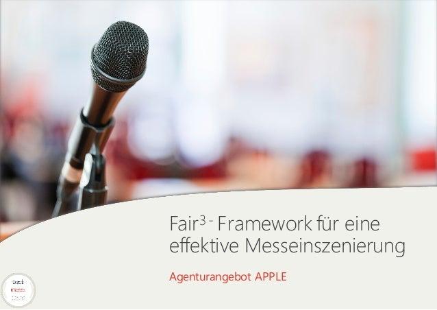 Fair3 - Framework für eine effektive Messeinszenierung Agenturangebot APPLE Alternative