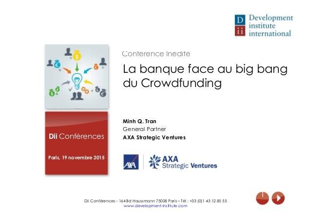 1 Dii Conférences   Paris, 19 novembre 2015 Minh Q. Tran General Partner AXA Strategic Ventures Dii Conférences - 164 B...