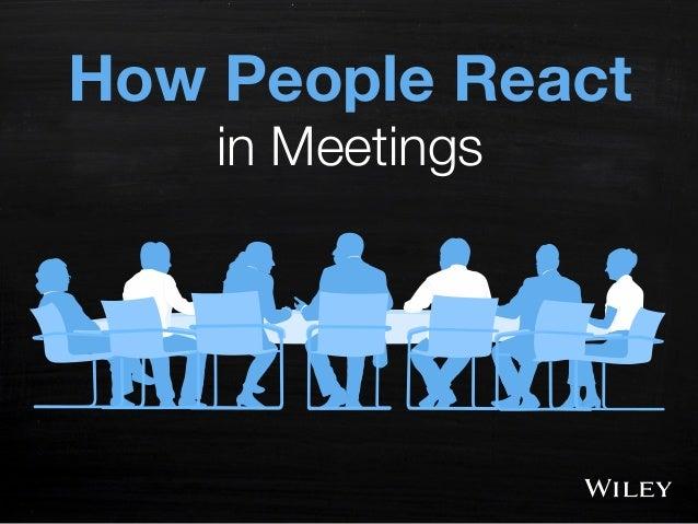 How People React in Meetings