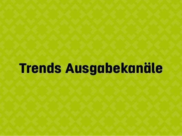 Trends Ausgabekanäle