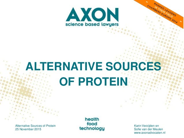 ALTERNATIVE SOURCES OF PROTEIN Alternative Sources of Protein 25 November 2015 Karin Verzijden en Sofie van der Meulen www...