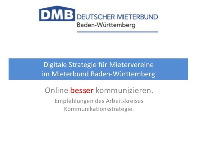 Online besser kommunizieren. Empfehlungen des Arbeitskreises Kommunikationsstrategie. Digitale Strategie für Mietervereine...