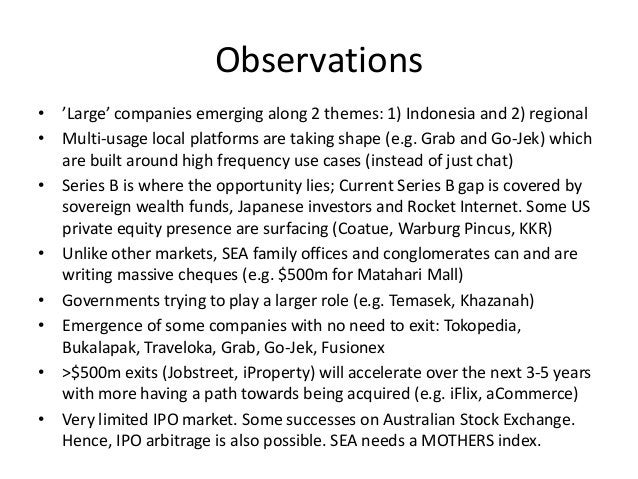 Observations • 'Large' companies emerging along 2 themes: 1) Indonesia and 2) regional • Multi-usage local platforms are t...
