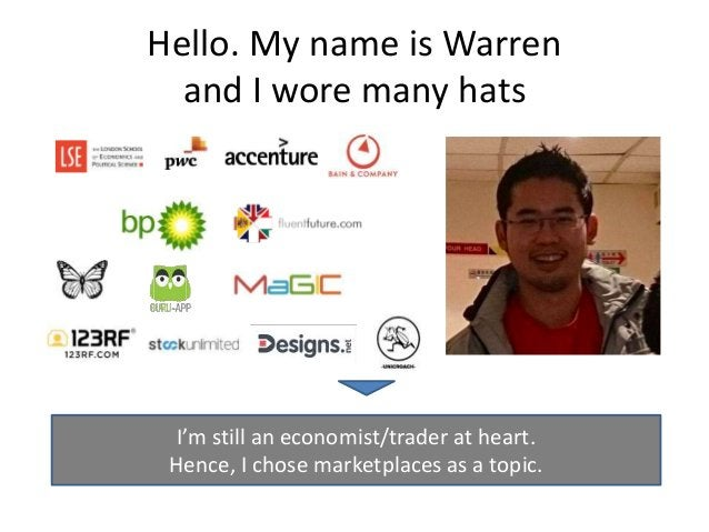 Hello. My name is Warren and I wore many hats I'm still an economist/trader at heart. Hence, I chose marketplaces as a top...