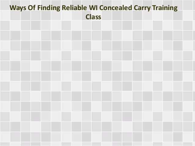 Ways Of Finding Reliable WI Concealed Carry Training Class