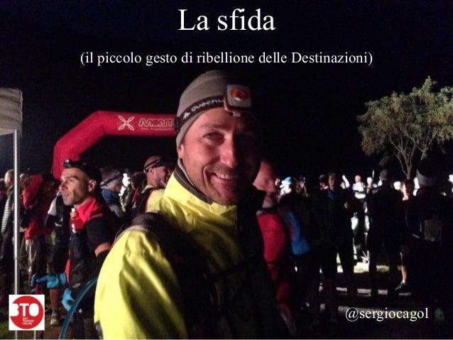 La sfida (il piccolo gesto di ribellione delle Destinazioni) @sergiocagol