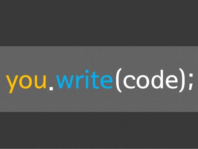you.write(code);