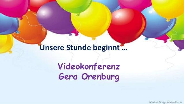 Unsere Stunde beginnt … Videokonferenz Gera Orenburg