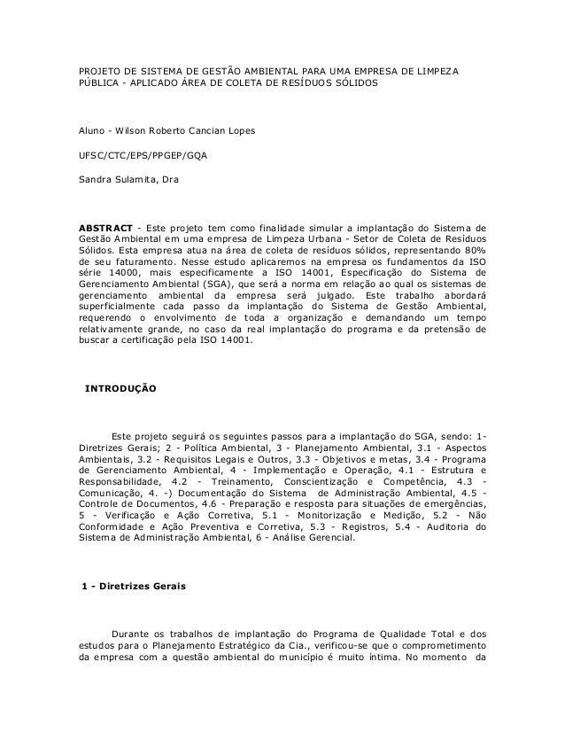 PROJETO DE SISTEMA DE GESTÃO AMBIENTAL PARA UMA EMPRESA DE LIMPEZAPÚBLICA - APLICADO ÁREA DE COLETA DE RESÍDUOS SÓLIDOSAlu...