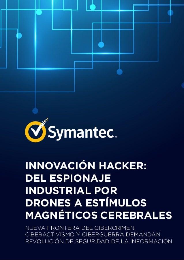 INNOVACIÓN HACKER: DEL ESPIONAJE INDUSTRIAL POR DRONES A ESTÍMULOS MAGNÉTICOS CEREBRALES NUEVA FRONTERA DEL CIBERCRIMEN, C...