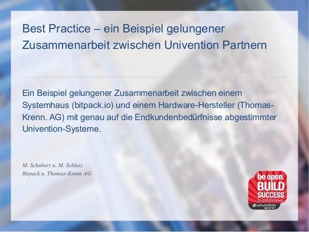Best Practice – ein Beispiel gelungener Zusammenarbeit zwischen Univention Partnern Ein Beispiel gelungener Zusammenarbeit...