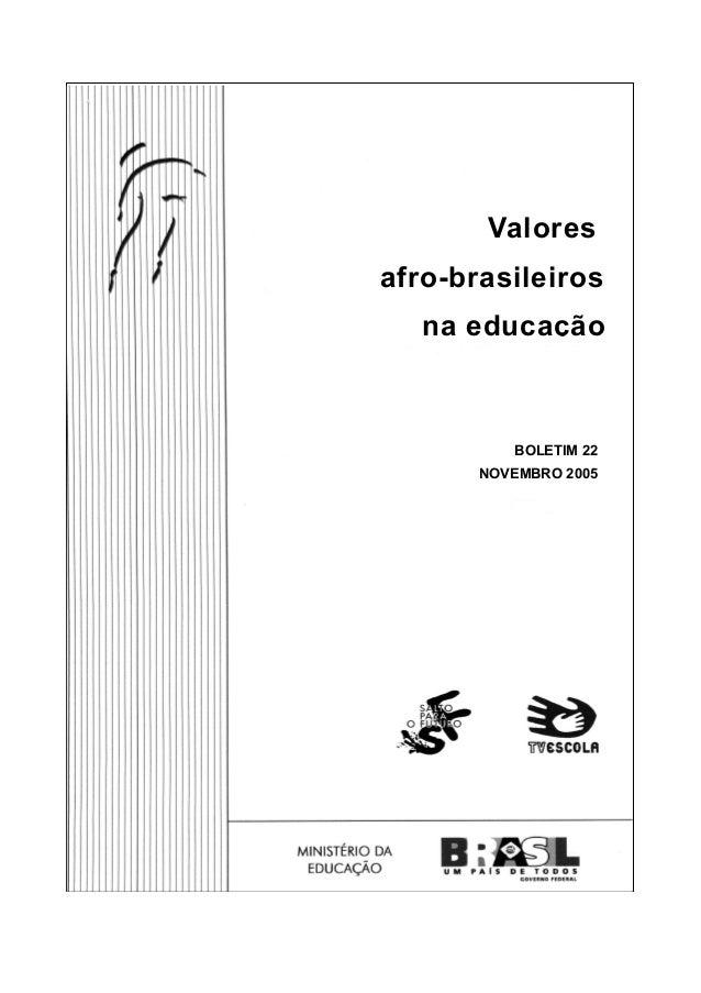 Valores afro-brasileiros na educação BOLETIM 22 NOVEMBRO 2005