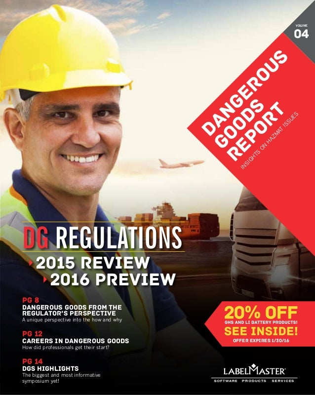DG Regulations: 2015 Review/2016 Preview DANGEROUS GOODS REPORT 1 pg 14 DGS HIGHLIGHTS The biggest and most informative sy...