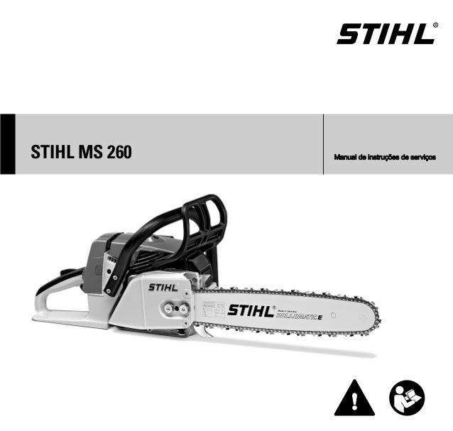 { STIHL MS 260 Manual de instruções de serviços