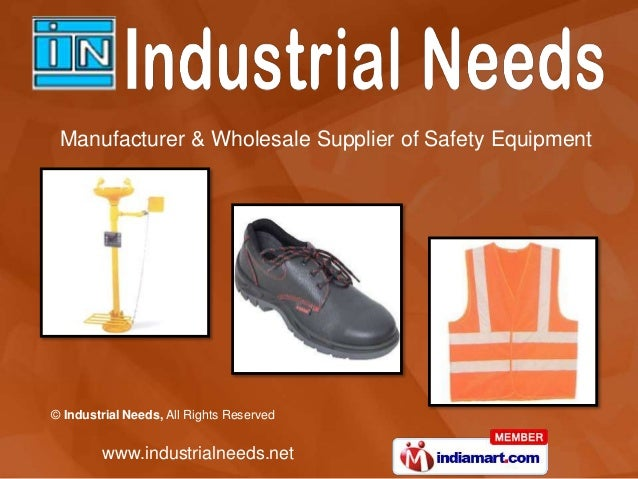 © Industrial Needs, All Rights Reserved www.industrialneeds.net Manufacturer & Wholesale Supplier of Safety Equipment