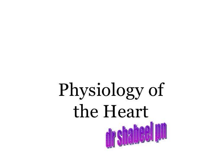 Physiology of the Heart dr shabeel pn