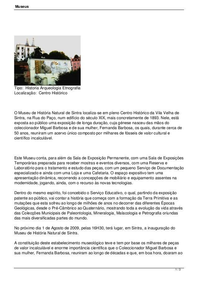 MuseusTipo: Historia Arqueologia EtnografiaLocalização: Centro HistóricoO Museu de História Natural de Sintra localiza-s...
