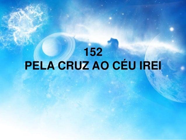 152 PELA CRUZ AO CÉU IREI