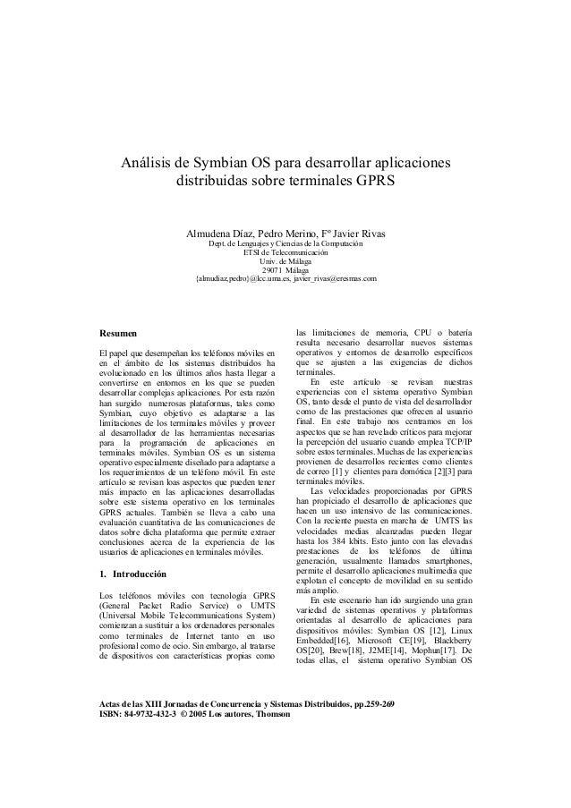 Análisis de Symbian OS para desarrollar aplicacionesdistribuidas sobre terminales GPRSAlmudena Díaz, Pedro Merino, Fº Javi...