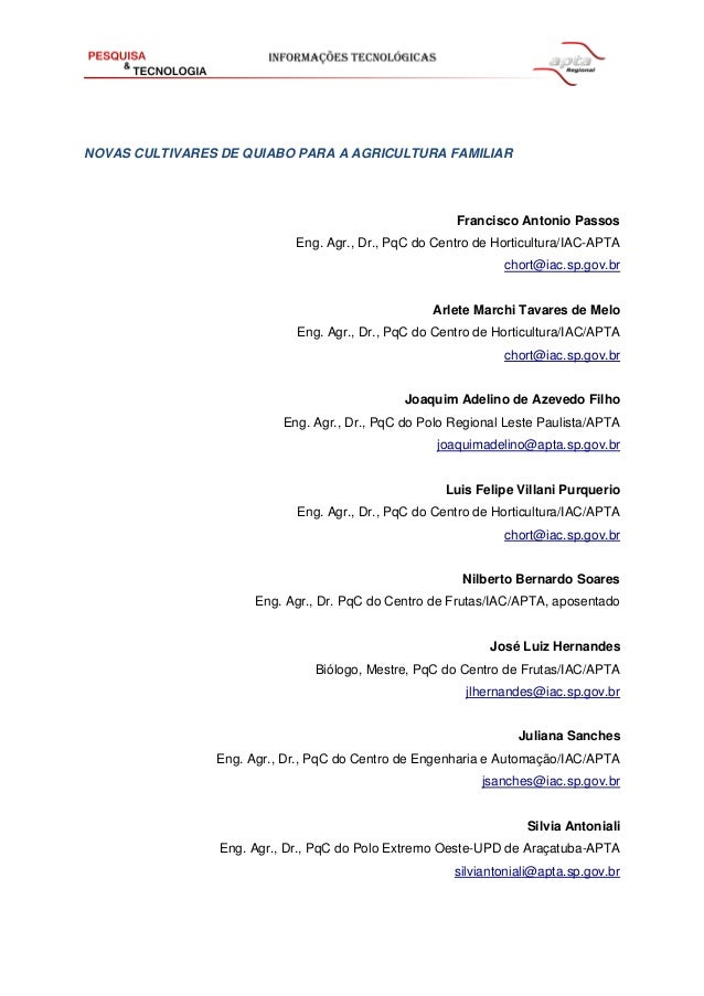 NOVAS CULTIVARES DE QUIABO PARA A AGRICULTURA FAMILIAR Francisco Antonio Passos Eng. Agr., Dr., PqC do Centro de Horticult...