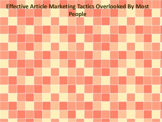 Effective Article Marketing Tactics Overlooked By Most  People