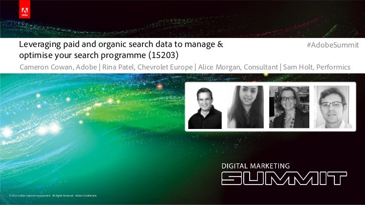 #AdobeSummit        Leveraging paid and organic search data to manage &                                                   ...