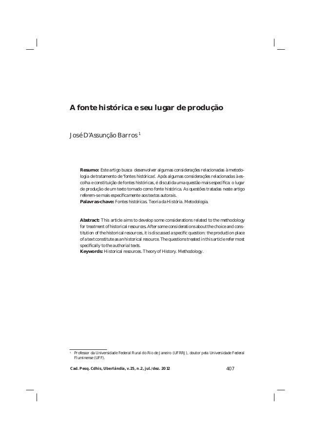 Cad. Pesq. Cdhis, Uberlândia, v.25, n.2, jul./dez. 2012 407 A fonte histórica e seu lugar de produção José D'Assunção Barr...