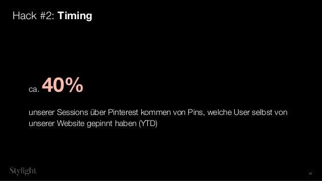 ca. 40% unserer Sessions über Pinterest kommen von Pins, welche User selbst von unserer Website gepinnt haben (YTD) Hack #...