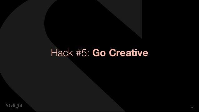 Hack #5: Go Creative 18
