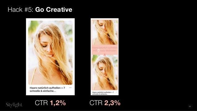 Hack #5: Go Creative CTR 1,2% CTR 2,3% 20