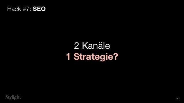 2 Kanäle 1 Strategie? Hack #7: SEO 29